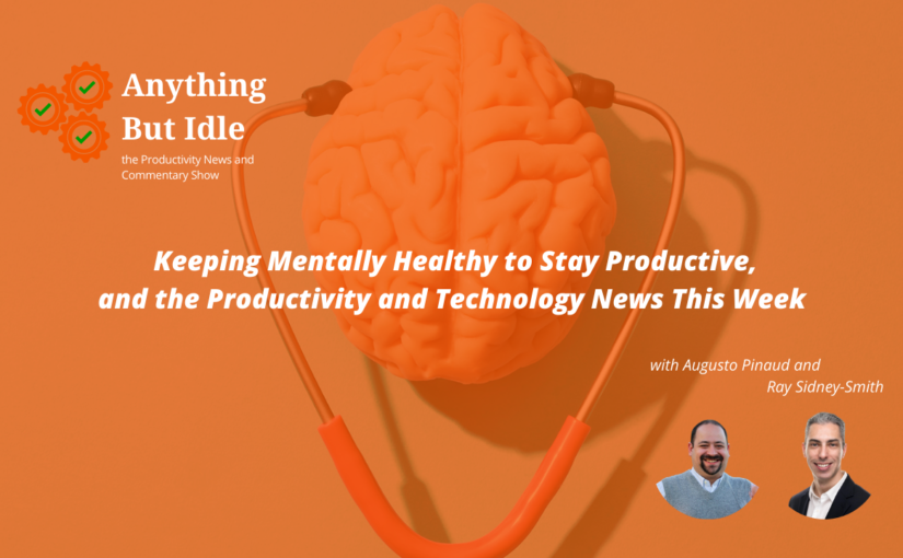 Anything but Idle. Episode 059: Keeping Mentally Healthy to Stay Productive