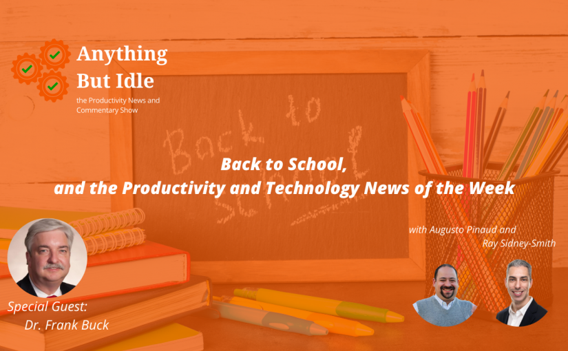 Anything but Idle Podcast Ep. 076 – Microsoft Ends Chromebook Support for Office Android Apps, Back to School