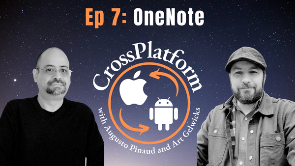 CrossPlatform Podcast. This is Episode 7, One Note